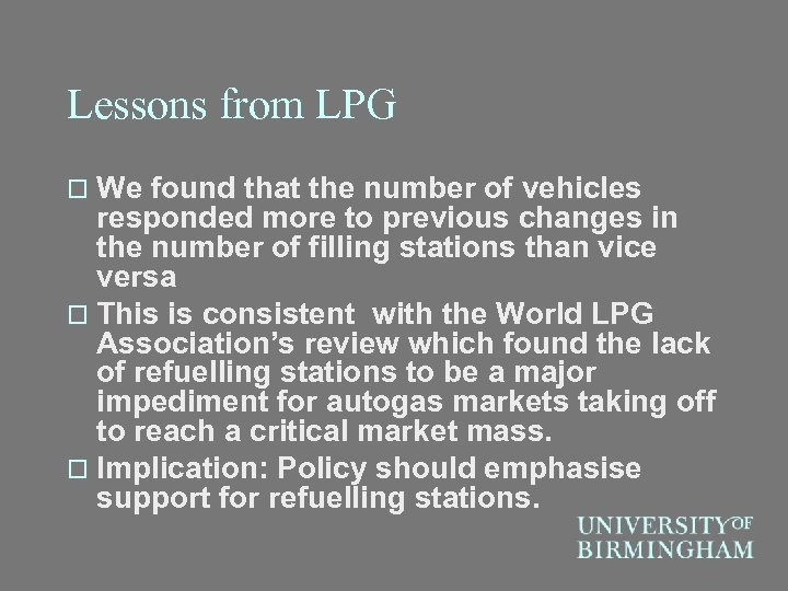 Lessons from LPG o We found that the number of vehicles responded more to