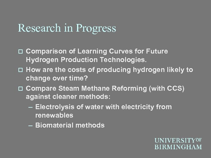 Research in Progress Comparison of Learning Curves for Future Hydrogen Production Technologies. o How