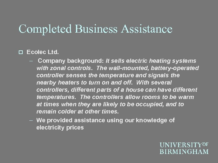 Completed Business Assistance o Ecolec Ltd. – Company background: It sells electric heating systems