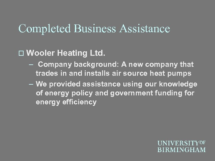 Completed Business Assistance o Wooler Heating Ltd. – Company background: A new company that