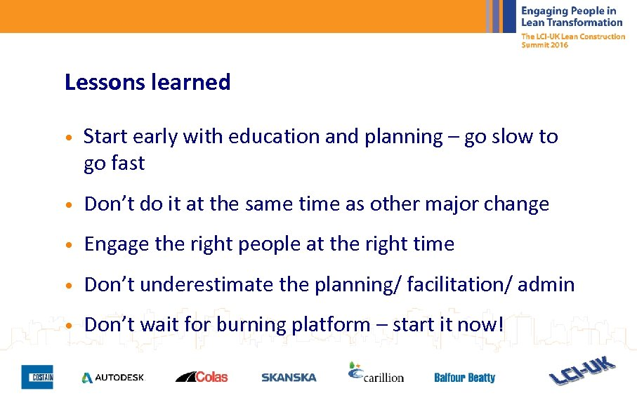 Lessons learned • Start early with education and planning – go slow to go