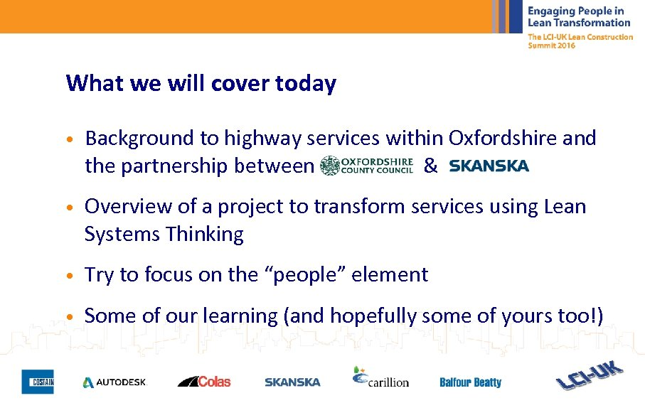 What we will cover today • Background to highway services within Oxfordshire and the