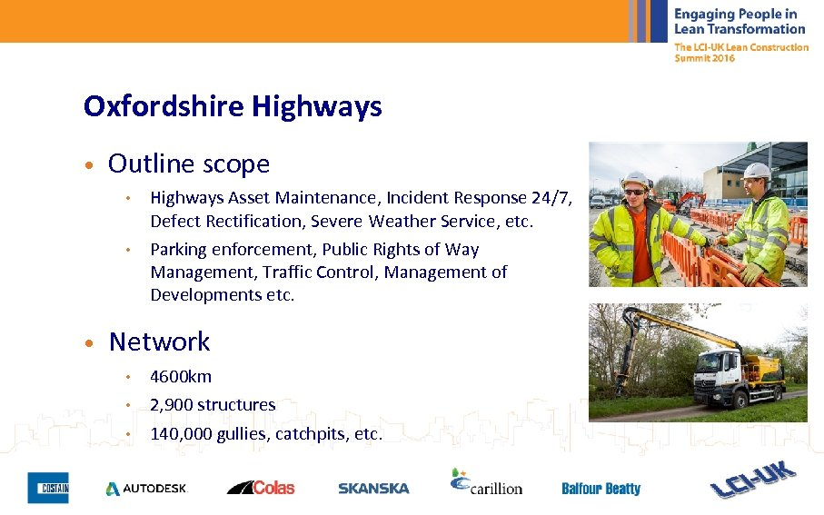 Oxfordshire Highways • Outline scope • • • Highways Asset Maintenance, Incident Response 24/7,