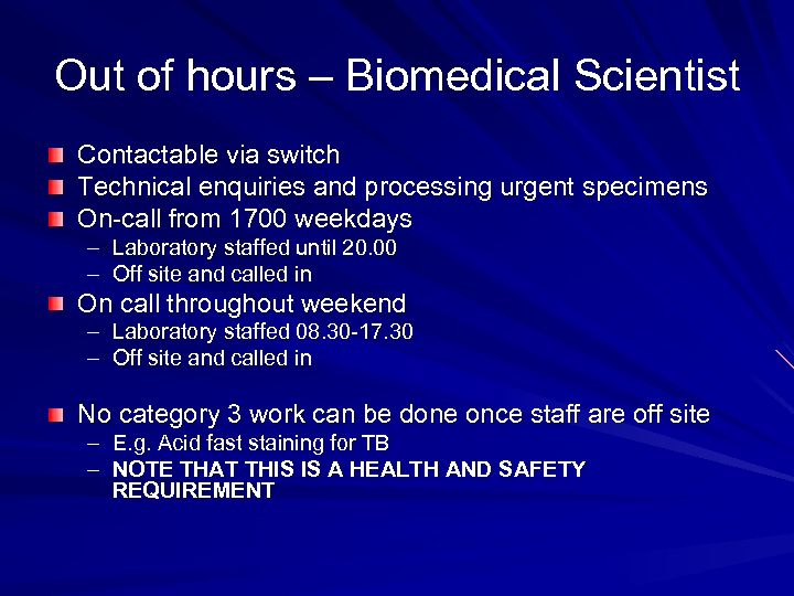 Out of hours – Biomedical Scientist Contactable via switch Technical enquiries and processing urgent