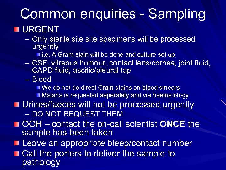 Common enquiries - Sampling URGENT – Only sterile site specimens will be processed urgently