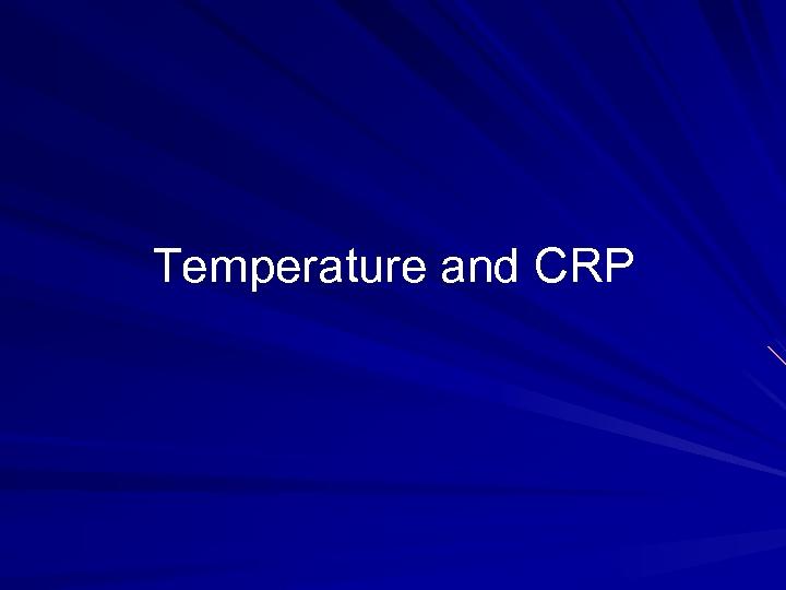 Temperature and CRP