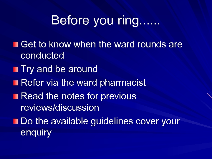 Before you ring. . . Get to know when the ward rounds are conducted