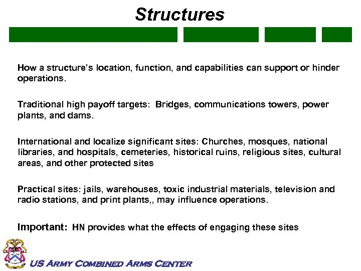Structures How a structure's location, function, and capabilities can support or hinder operations. Traditional
