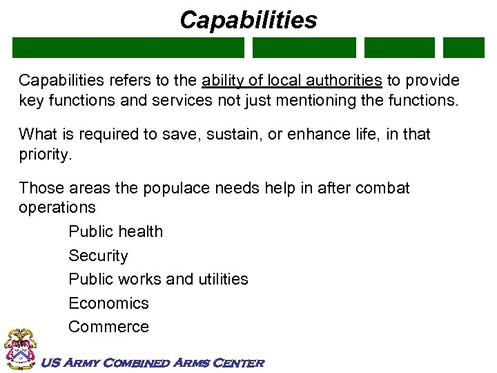 Capabilities refers to the ability of local authorities to provide key functions and services