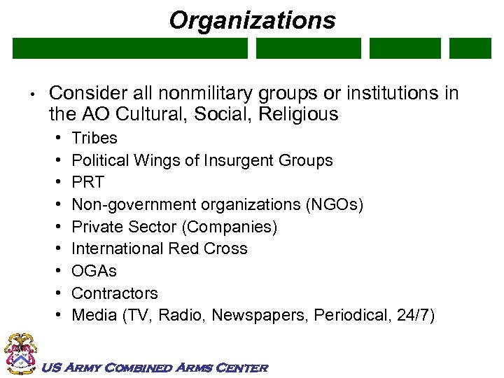 Organizations • Consider all nonmilitary groups or institutions in the AO Cultural, Social, Religious