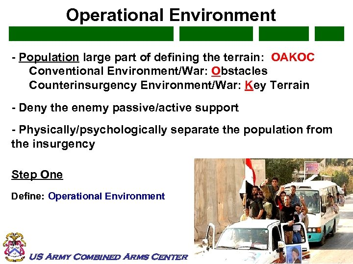 Operational Environment - Population large part of defining the terrain: OAKOC Conventional Environment/War: Obstacles