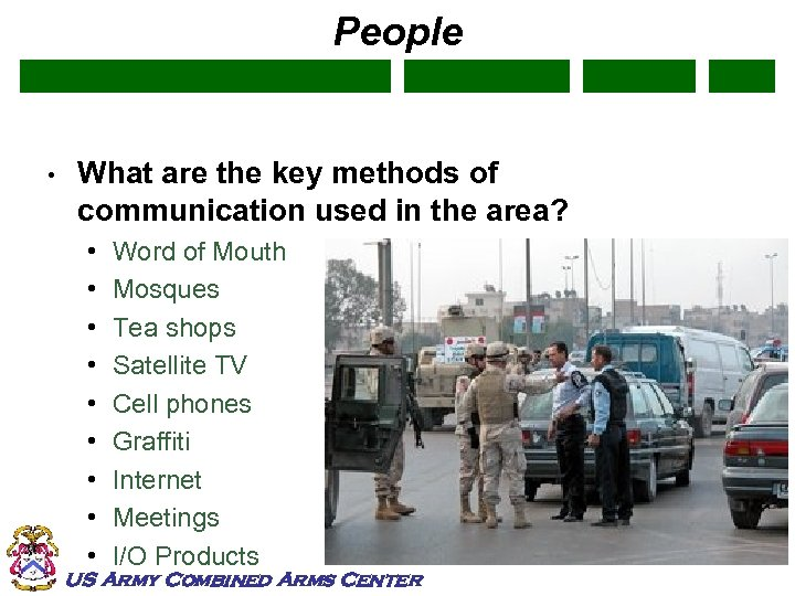 People • What are the key methods of communication used in the area? •