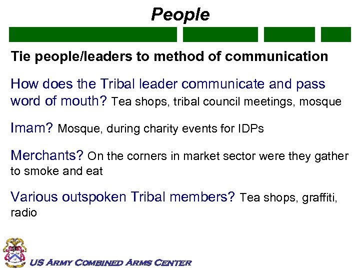 People Tie people/leaders to method of communication How does the Tribal leader communicate and