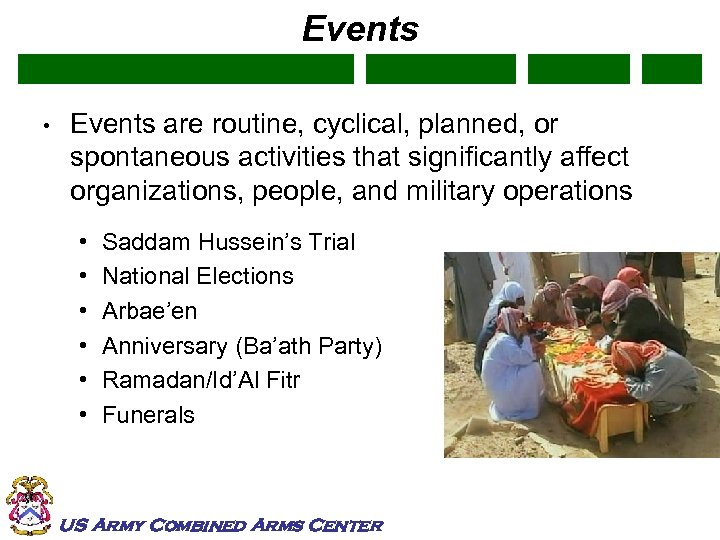 Events • Events are routine, cyclical, planned, or spontaneous activities that significantly affect organizations,