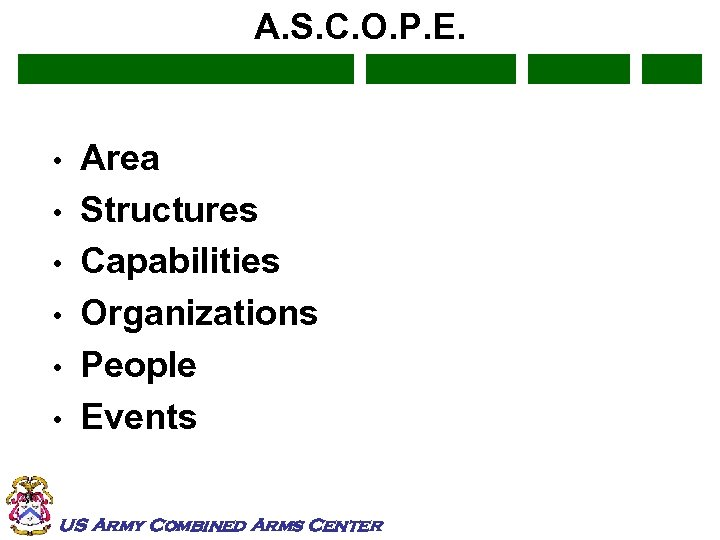 A. S. C. O. P. E. • • • Area Structures Capabilities Organizations People