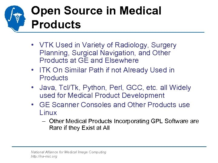 Open Source in Medical Products • VTK Used in Variety of Radiology, Surgery Planning,