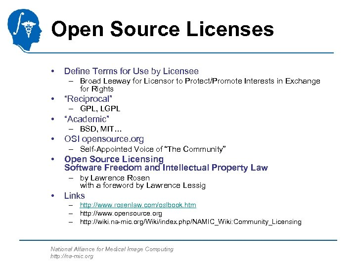 Open Source Licenses • Define Terms for Use by Licensee – Broad Leeway for