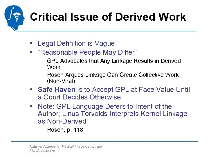 """Critical Issue of Derived Work • Legal Definition is Vague • """"Reasonable People May"""