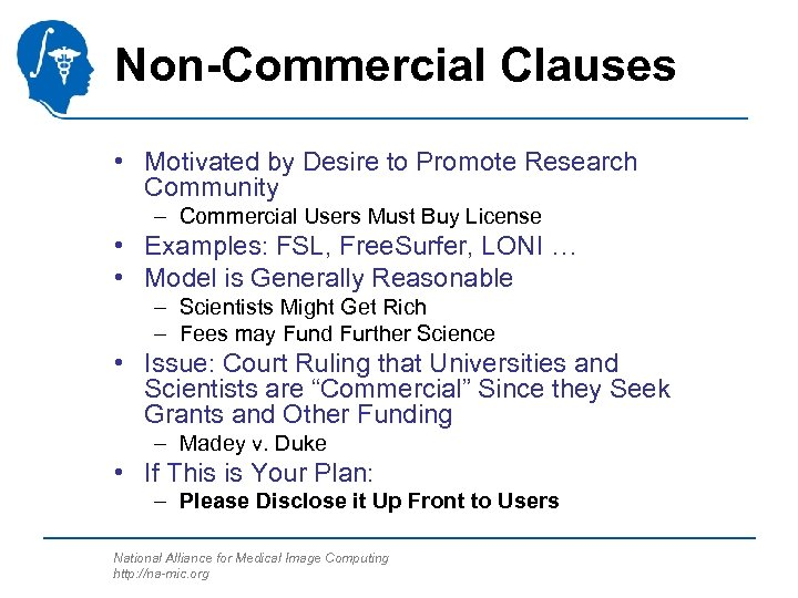 Non-Commercial Clauses • Motivated by Desire to Promote Research Community – Commercial Users Must