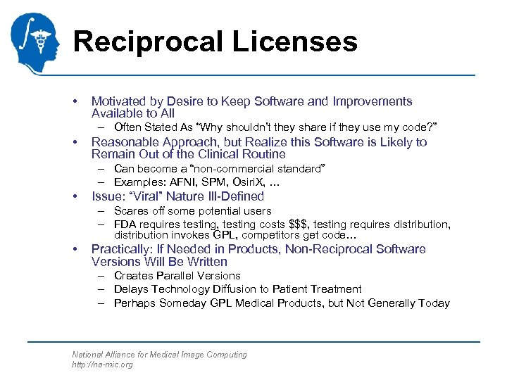 Reciprocal Licenses • Motivated by Desire to Keep Software and Improvements Available to All