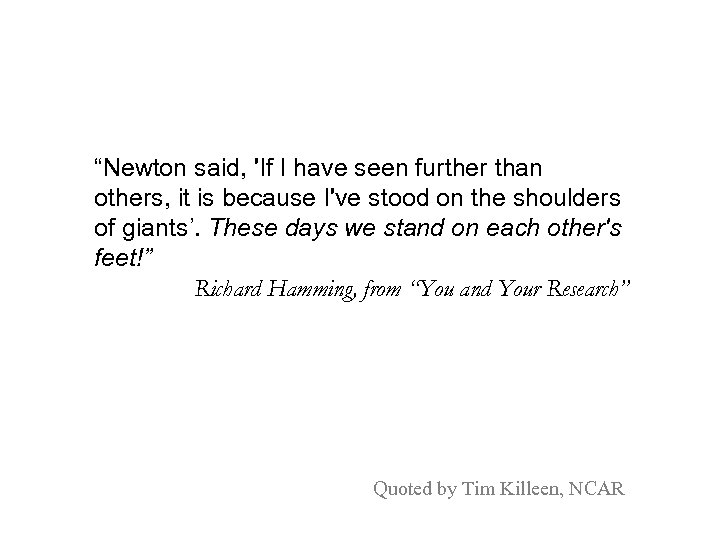 """""""Newton said, 'If I have seen further than others, it is because I've stood"""