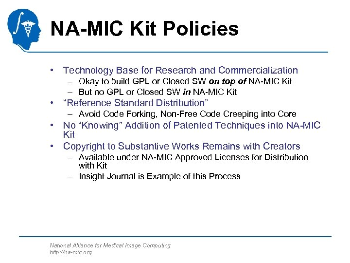 NA-MIC Kit Policies • Technology Base for Research and Commercialization – Okay to build