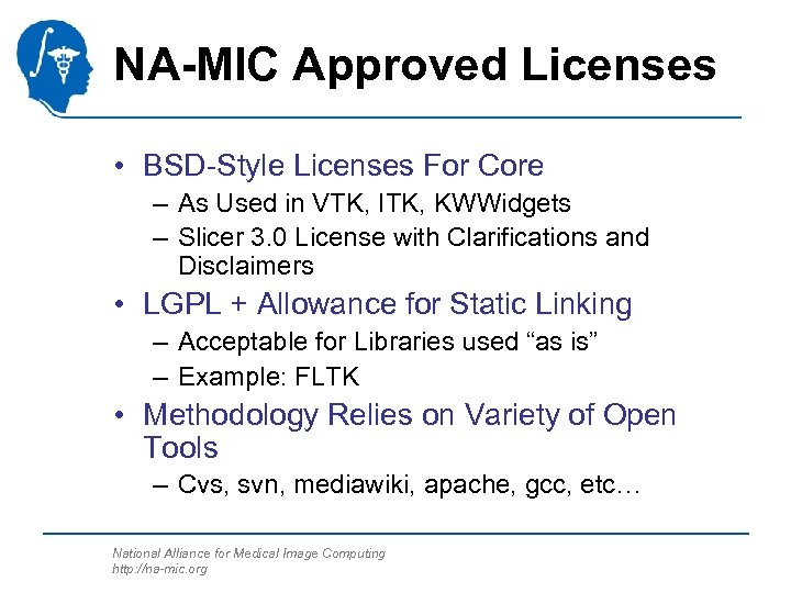 NA-MIC Approved Licenses • BSD-Style Licenses For Core – As Used in VTK, ITK,