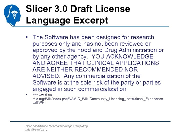 Slicer 3. 0 Draft License Language Excerpt • The Software has been designed for