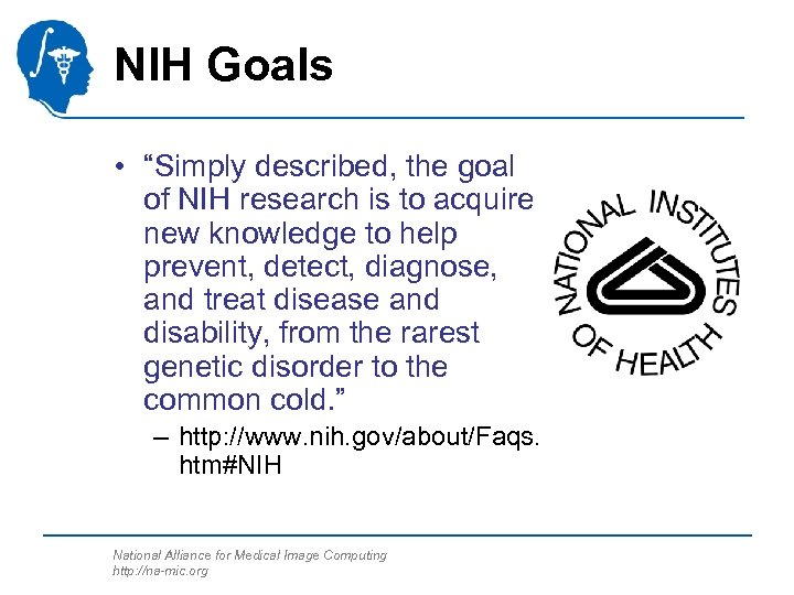 """NIH Goals • """"Simply described, the goal of NIH research is to acquire new"""
