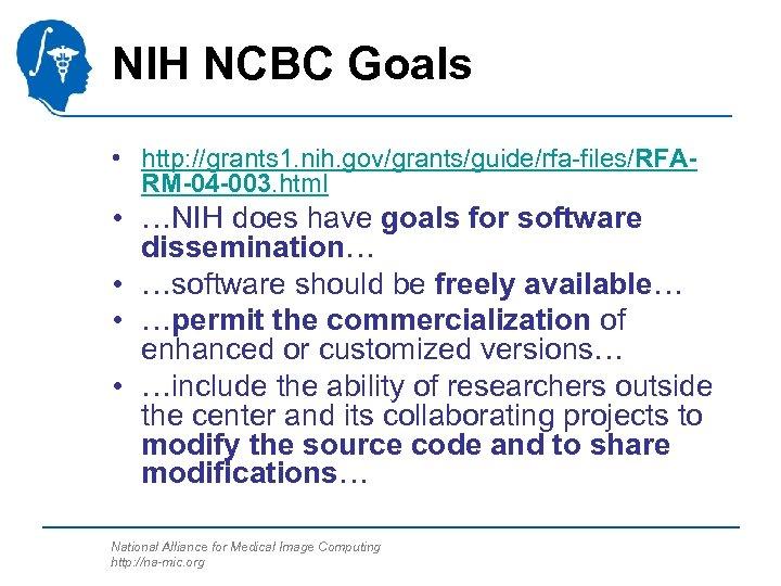 NIH NCBC Goals • http: //grants 1. nih. gov/grants/guide/rfa-files/RFARM-04 -003. html • …NIH does