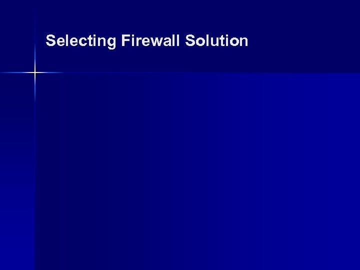 Selecting Firewall Solution
