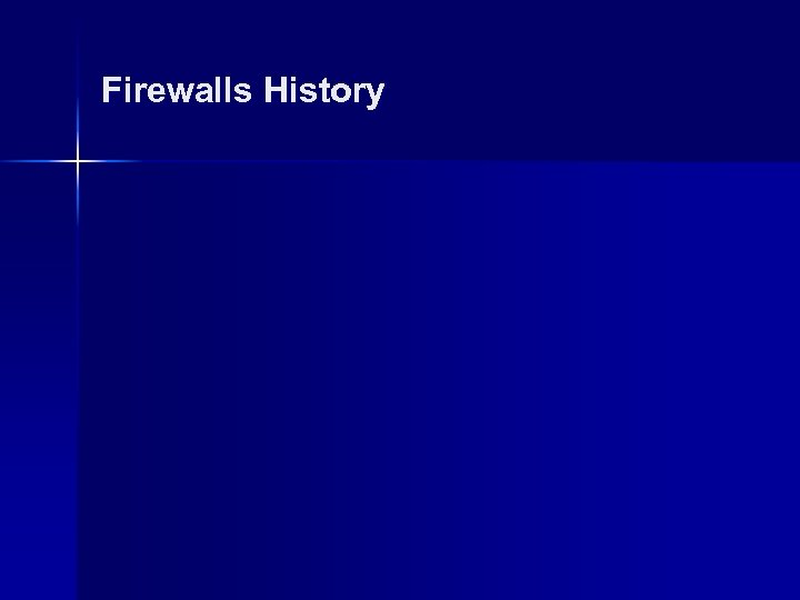 Firewalls History