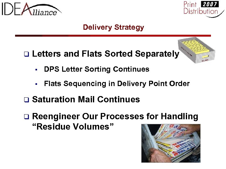 Delivery Strategy q Letters and Flats Sorted Separately § DPS Letter Sorting Continues §