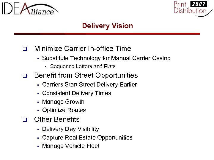 Delivery Vision q Minimize Carrier In-office Time § Substitute Technology for Manual Carrier Casing