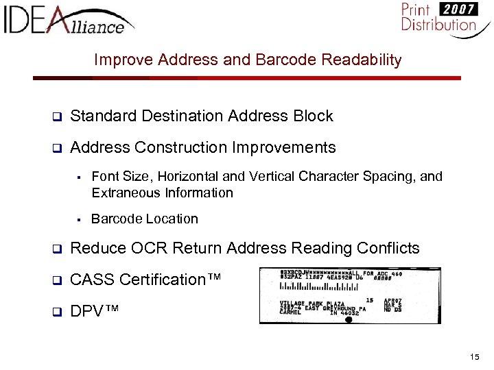Improve Address and Barcode Readability q Standard Destination Address Block q Address Construction Improvements