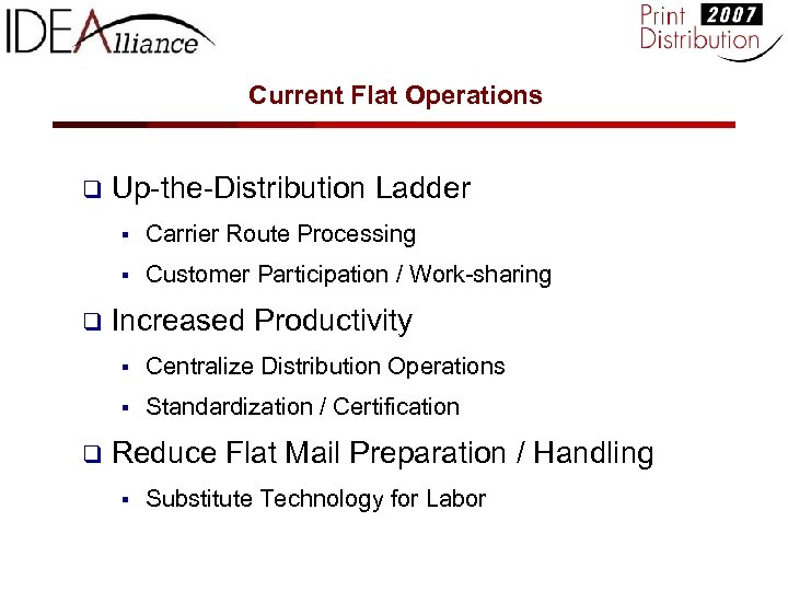 Current Flat Operations q Up-the-Distribution Ladder § § q Carrier Route Processing Customer Participation