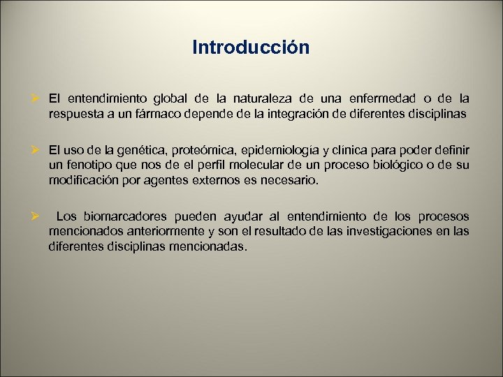 Introducción Ø El entendimiento global de la naturaleza de una enfermedad o de la