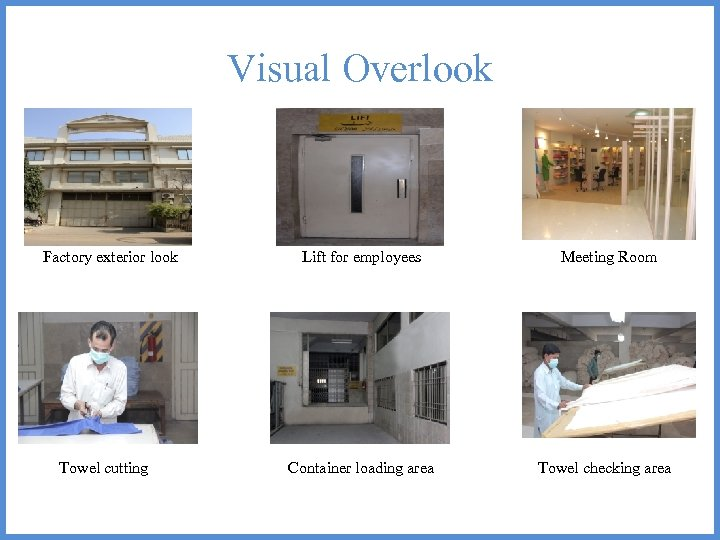 Visual Overlook LIFT Factory exterior look Lift for employees Meeting Room Towel cutting Container