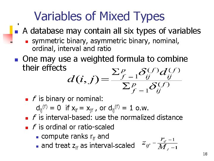 Variables of Mixed Types n A database may contain all six types of variables