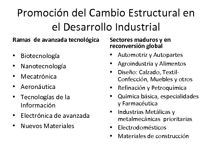Promoción del Cambio Estructural en el Desarrollo Industrial Ramas de avanzada tecnológica Biotecnología Nanotecnología