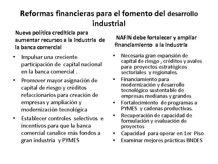 Reformas financieras para el fomento del desarrollo industrial Nueva política crediticia para aumentar recursos