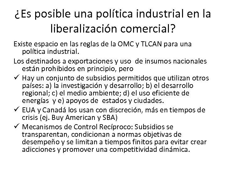 ¿Es posible una política industrial en la liberalización comercial? Existe espacio en las reglas
