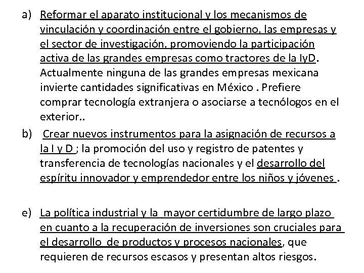 a) Reformar el aparato institucional y los mecanismos de vinculación y coordinación entre el
