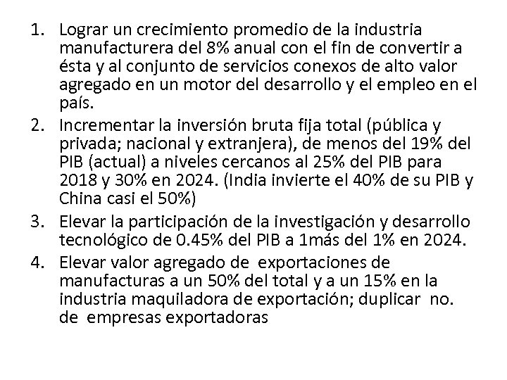 1. Lograr un crecimiento promedio de la industria manufacturera del 8% anual con el