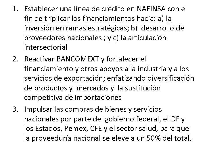 1. Establecer una línea de crédito en NAFINSA con el fin de triplicar los