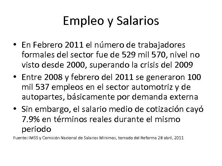 Empleo y Salarios • En Febrero 2011 el número de trabajadores formales del sector