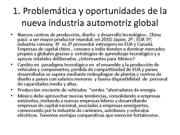 1. Problemática y oportunidades de la nueva industria automotriz global • Nuevos centros de