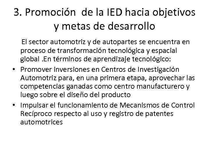 3. Promoción de la IED hacia objetivos y metas de desarrollo El sector automotriz