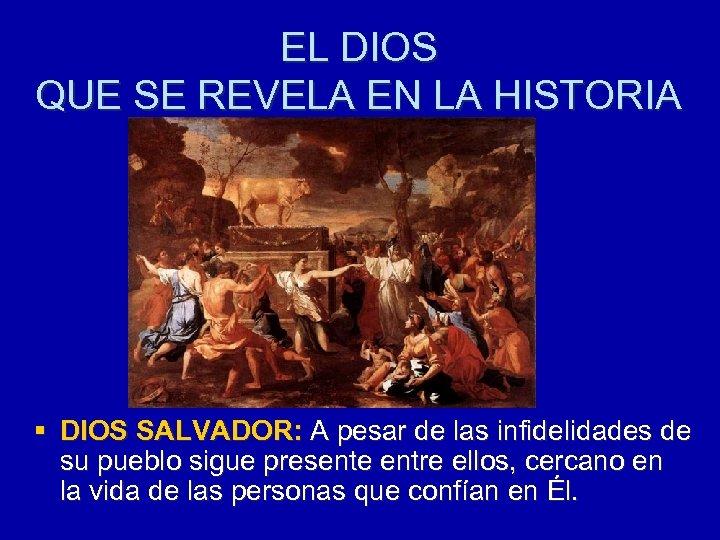 EL DIOS QUE SE REVELA EN LA HISTORIA § DIOS SALVADOR: A pesar de