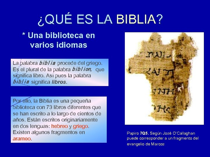 ¿QUÉ ES LA BIBLIA? * Una biblioteca en varios idiomas La palabra biblia procede